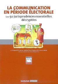 La communication en période électorale : les 50 jurisprudences essentielles décryptées