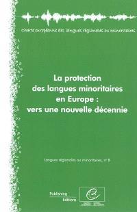 La protection des langues minoritaires en Europe : vers une nouvelle décennie