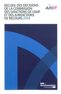 Recueil des décisions de la Commission des sanctions de l'AMF et des juridictions de recours : 2010