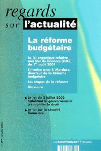 Regards sur l'actualité. n° 297, La réforme budgétaire