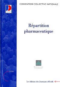 Répartition pharmaceutique : convention collective nationale du 7 janvier 1992 (étendue par arrêté du 28 juillet 1992)