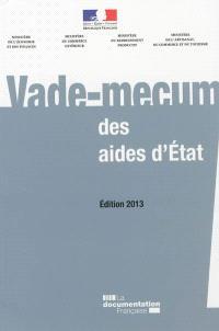 Vade-mecum des aides d'Etat : édition 2013