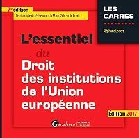 L'essentiel du droit des institutions de l'Union européenne : 2017