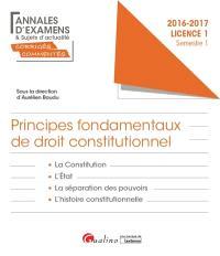 Principes fondamentaux de droit constitutionnel : licence 1 semestre 1 : 2016-2017