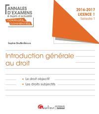 Introduction générale au droit : le droit objectif, les droits subjectifs : 2016-2017, licence 1 semestre 1
