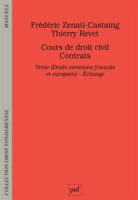 Cours de droit civil, contrats : vente (droits communs français et européen), échange