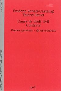 Cours de droit civil, contrats : théorie générale, quasi-contrats