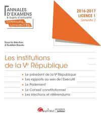 Les institutions de la Ve République : licence 1 semestre 2 : 2016-2017