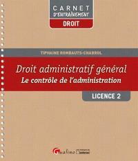Droit administratif général : le contrôle de l'administration : licence 2
