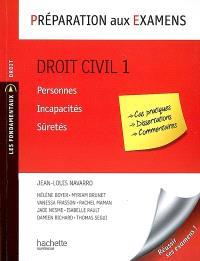 Droit civil. Volume 1, Personnes, incapacités, sûretés