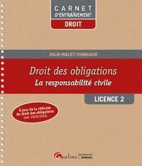 Droit des obligations : la responsabilité civile : licence 2