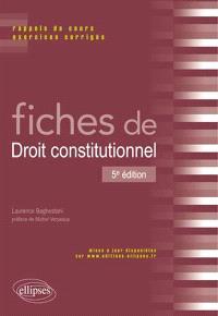 Fiches de droit constitutionnel : rappels de cours et exercices corrigés