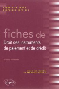 Fiches de droit des instruments de paiement et de crédit : rappels de cours et exercices corrigés