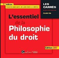 L'essentiel de la philosophie du droit : édition 2017