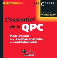 L'essentiel de la QPC : mode d'emploi de la question prioritaire de constitutionnalité