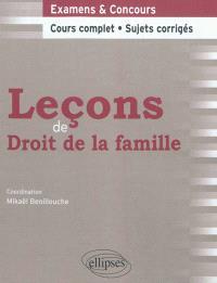 Leçons de droit de la famille : examens & concours : cours complet, sujets corrigés