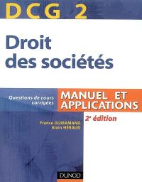 DCG 2, droit des sociétés : manuel et applications : questions de cours corrigées
