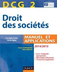 DCG 2, droit des sociétés 2014-2015 : manuel et applications
