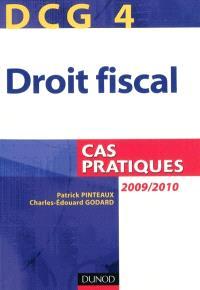 Droit fiscal, DCG 4 : cas pratiques : 2009-2010