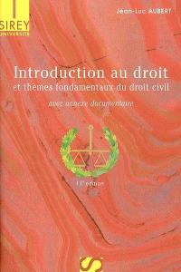 Introduction au droit et thèmes fondamentaux du droit civil : avec annexe documentaire