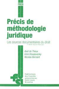 Précis de méthodologie juridique : les sources documentaires du droit