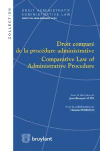 Droit comparé de la procédure administrative = Comparative law of administrative procedure