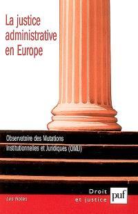 La justice administrative en Europe = Administrative justice in Europe