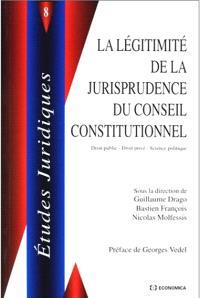 La légitimité de la jurisprudence du Conseil constitutionnel : colloque de Rennes, 20-21 septembre 1996
