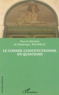 Le Conseil constitutionnel en questions