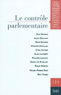 Pouvoirs. n° 134, Le contrôle parlementaire