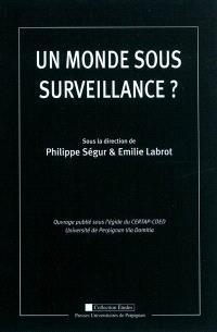Un monde sous surveillance ? : études sur la traçabilité de l'individu aujourd'hui