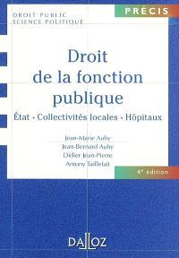 Droit de la fonction publique : Etat, collectivités locales, hôpitaux