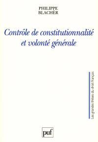 Contrôle de constitutionnalité et volonté générale : la loi votée n'exprime la volonté générale que dans le respect de la Constitution