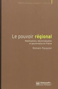 Le pouvoir régional : mobilisations, décentralisation et gouvernance en France