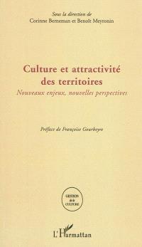 Culture et attractivité des territoires : nouveaux enjeux, nouvelles perspectives