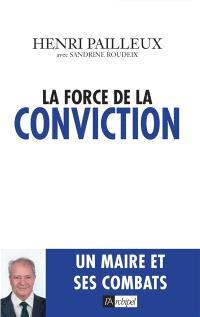 La force de la conviction : un maire et ses combats