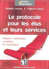 Le protocole pour les élus et leurs services : règles, méthodes, modèles et exemples