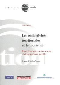 Les collectivités territoriales et le tourisme : droit, économie, environnement et développement durable