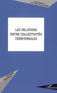 Les relations entre collectivités territoriales : actes du colloque, le 28 janvier 2005