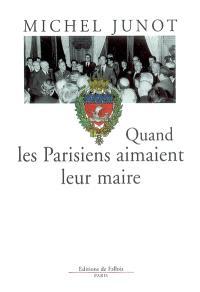 Quand les Parisiens aimaient leur maire, 1977-1995