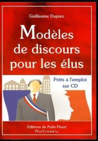 Tous les modèles de discours pour les élus : modèles de discours prêts à l'emploi