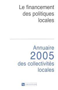 Annuaire 2005 des collectivités locales : le financement des politiques locales