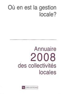 Annuaire 2008 des collectivités locales : où en est la gestion locale ?