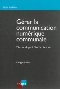 Gérer la communication numérique communale : villes et villages à l'ère de l'Internet
