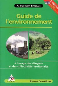 Guide de l'environnement : à l'usage des citoyens et des collectivités territoriales