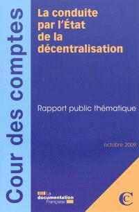 La conduite par l'Etat de la décentralisation : rapport public thématique : octobre 2009