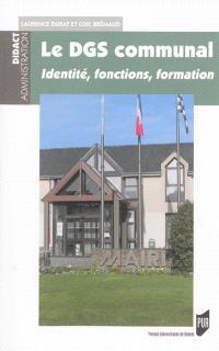 Le DGS communal : identité, fonctions, formation