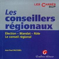 Les conseillers régionaux : élection, mandat, rôle, le conseil régional