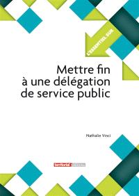 Mettre fin à une délégation de service public