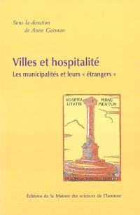 Villes et hospitalité : les municipalités et leurs étrangers